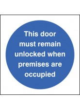 Door Must Remain Unlocked When Premises Occupied