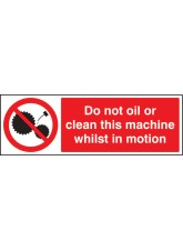 Do Not Oil Or Clean this Machine Whilst in Motion
