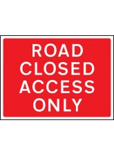 Road Closed Access Only - Class RA1 - 1050 x 750mm