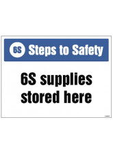 6S Steps to Safety - 6S supplies stored here