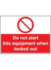 Do Not Start this Equipment When Locked Out
