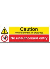 Caution Refurbishment in Progress No Unauthorised Entry
