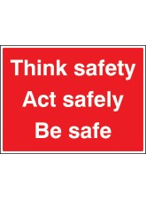 Think Safe - Act Safely - Be Safe
